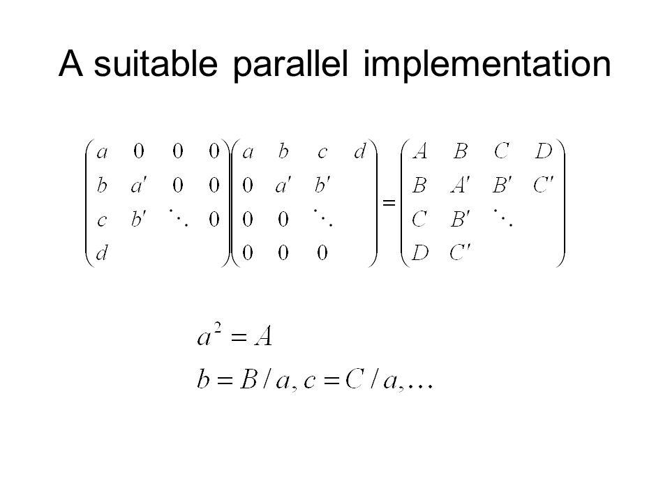 A suitable parallel implementation