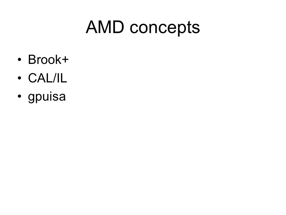 AMD concepts Brook+ CAL/IL gpuisa