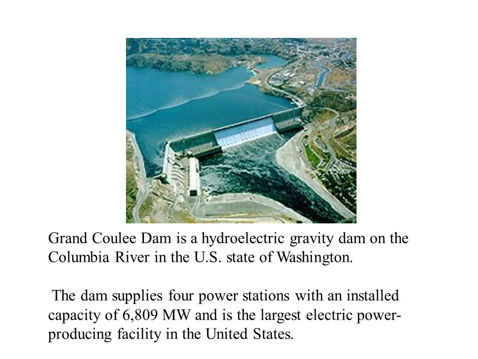 Grand Coulee Dam is a hydroelectric gravity dam on the Columbia River in the U.S.