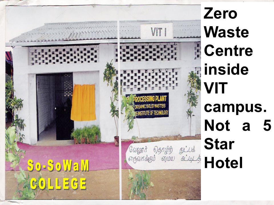 Zero Waste Centre inside VIT campus. Not a 5 Star Hotel