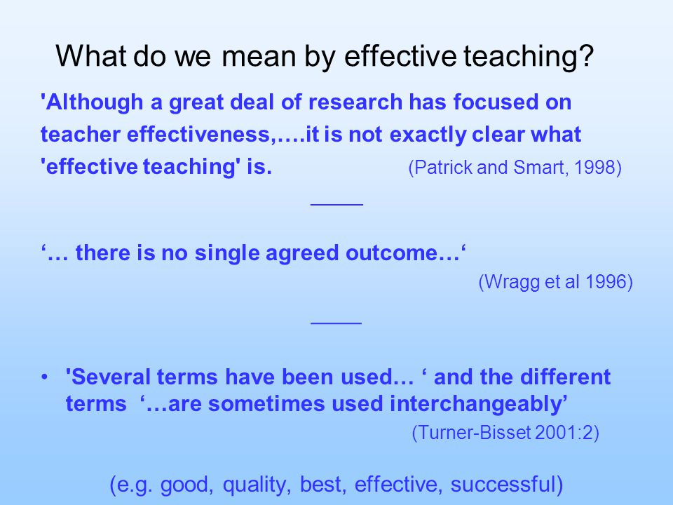 What do we mean by effective teaching.