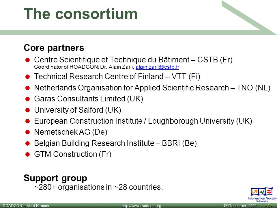 ROADCON – Matti Hannus http://www.roadcon.org 17 December 2002- 2 - The consortium Core partners  Centre Scientifique et Technique du Bâtiment – CSTB