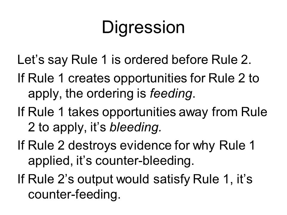 Digression Let's say Rule 1 is ordered before Rule 2.