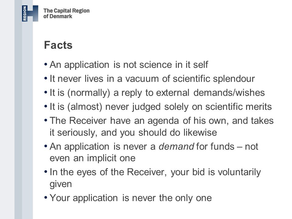 Facts An application is not science in it self It never lives in a vacuum of scientific splendour It is (normally) a reply to external demands/wishes