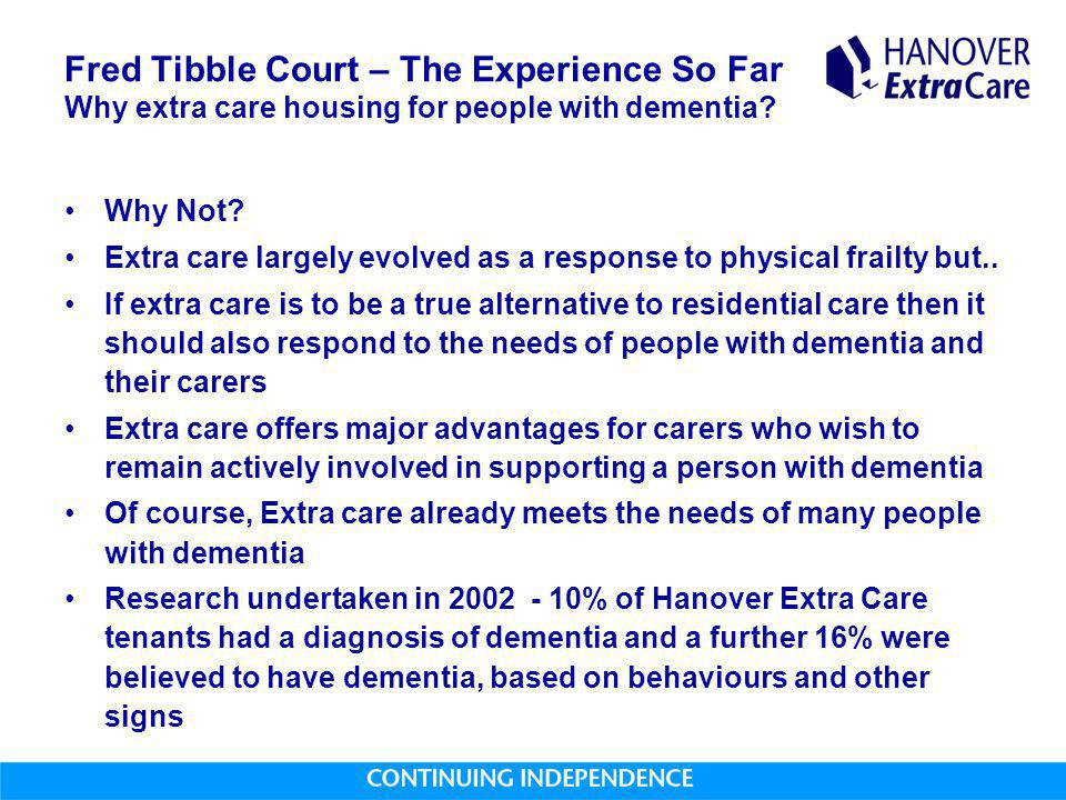 Fred Tibble Court – The Experience So Far Why extra care housing for people with dementia.