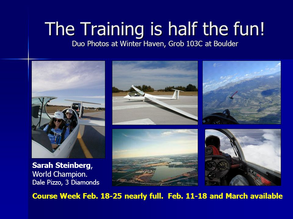 The Training is half the fun. Duo Photos at Winter Haven, Grob 103C at Boulder Course Week Feb.