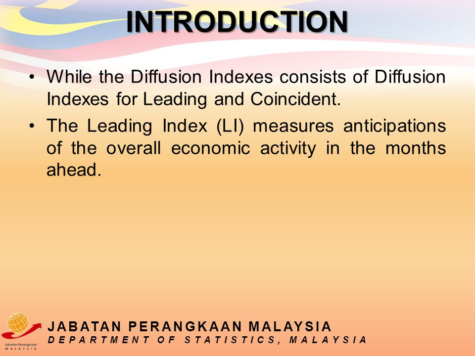 While the Diffusion Indexes consists of Diffusion Indexes for Leading and Coincident. The Leading Index (LI) measures anticipations of the overall eco