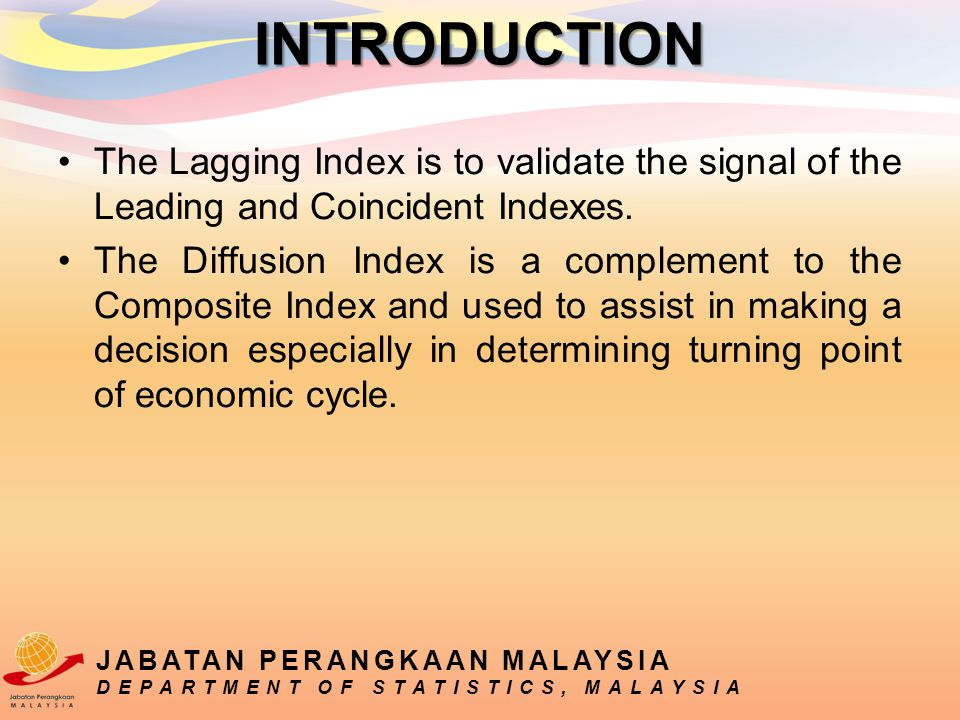 The Lagging Index is to validate the signal of the Leading and Coincident Indexes. The Diffusion Index is a complement to the Composite Index and used