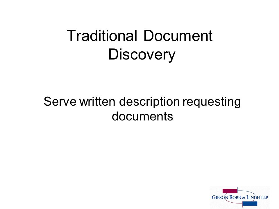 Traditional Document Discovery Serve written description requesting documents