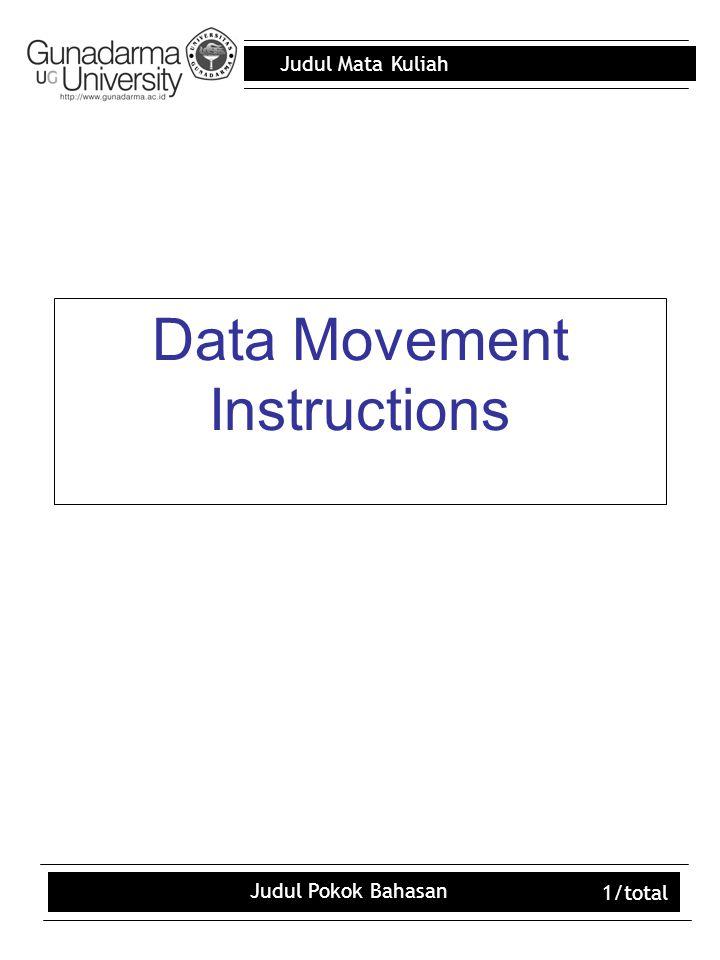 Judul Mata Kuliah Judul Pokok Bahasan 1/total Data Movement Instructions