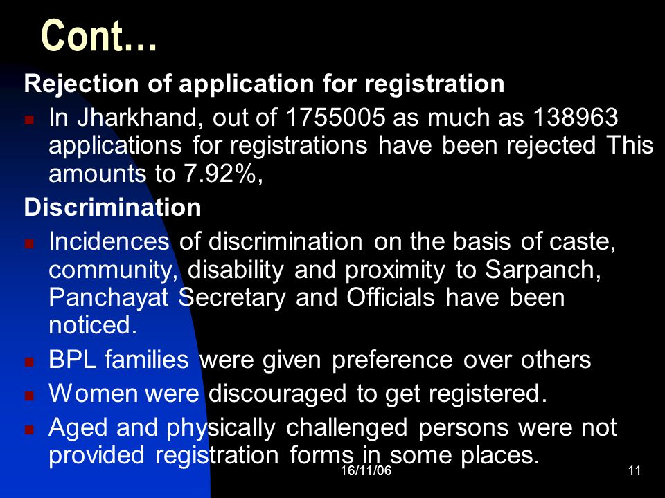 16/11/0611 Cont… Rejection of application for registration In Jharkhand, out of 1755005 as much as 138963 applications for registrations have been rej