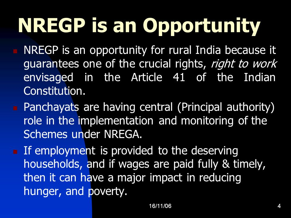16/11/064 NREGP is an Opportunity NREGP is an opportunity for rural India because it guarantees one of the crucial rights, right to work envisaged in