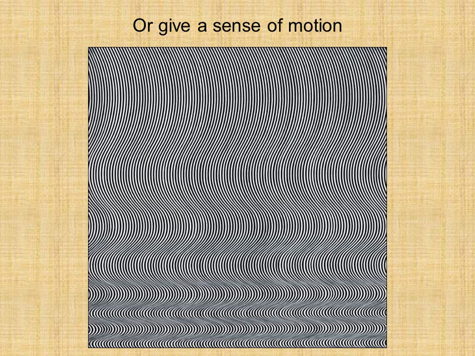 Perception Or give a sense of motion