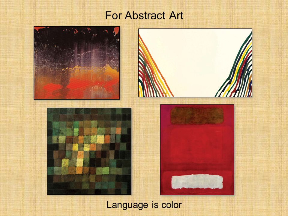 For Abstract Art Language is color