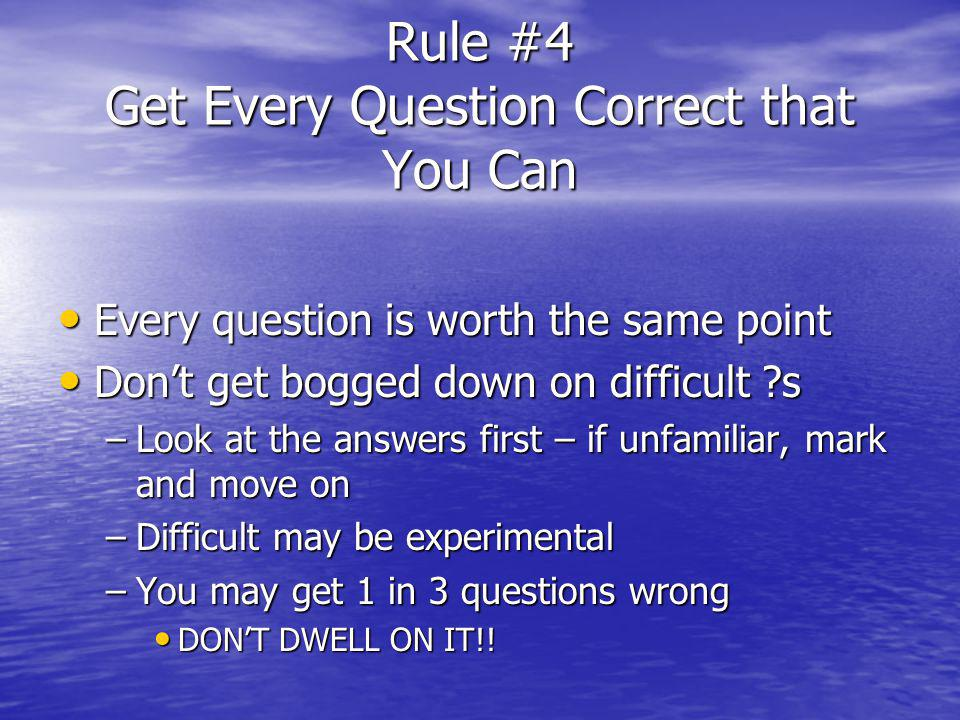 Rule # 3 Know Your Test Makers http://www.usmle.org/bulletin/2004/Over view.htm http://www.usmle.org/bulletin/2004/Over view.htm http://www.usmle.org/bulletin/2004/Over view.htm http://www.usmle.org/bulletin/2004/Over view.htm This is important for certain types of test questions This is important for certain types of test questions
