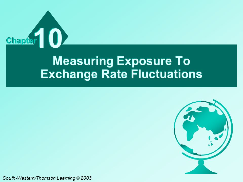 A10 - 32 Chapter Review Economic Exposure ¤ Economic Exposure to Local Currency Appreciation & Depreciation ¤ Economic Exposure of Domestic Firms & MNCs ¤ Measuring Economic Exposure ­ Sensitivity of Earnings & Cash Flows to Exchange Rates