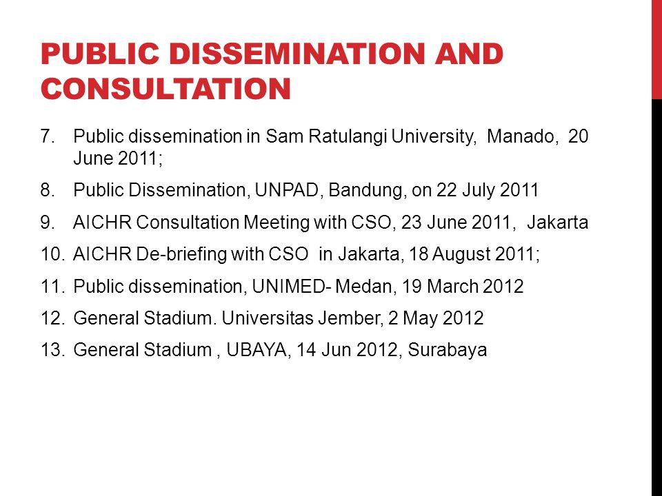 PUBLIC DISSEMINATION AND CONSULTATION 7.