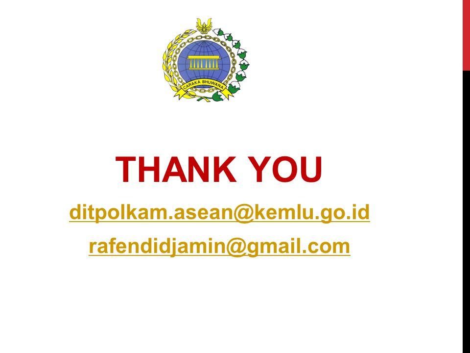THANK YOU ditpolkam.asean@kemlu.go.id rafendidjamin@gmail.com