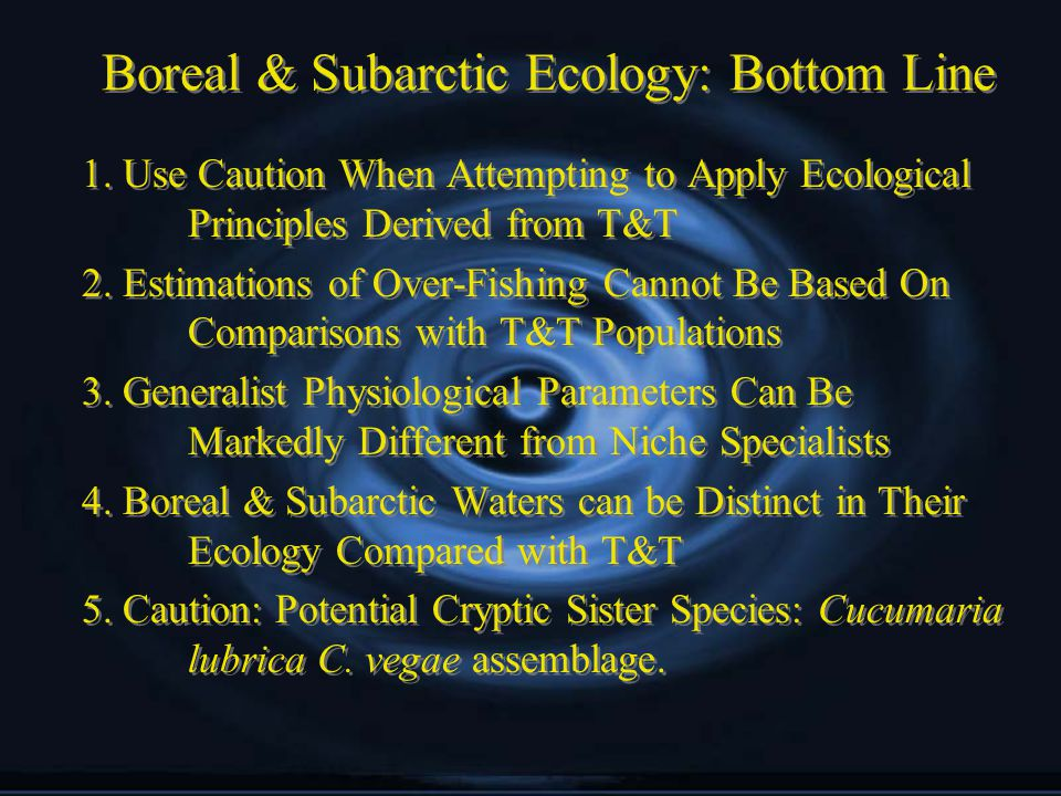 Boreal & Subarctic Ecology: Bottom Line 1.