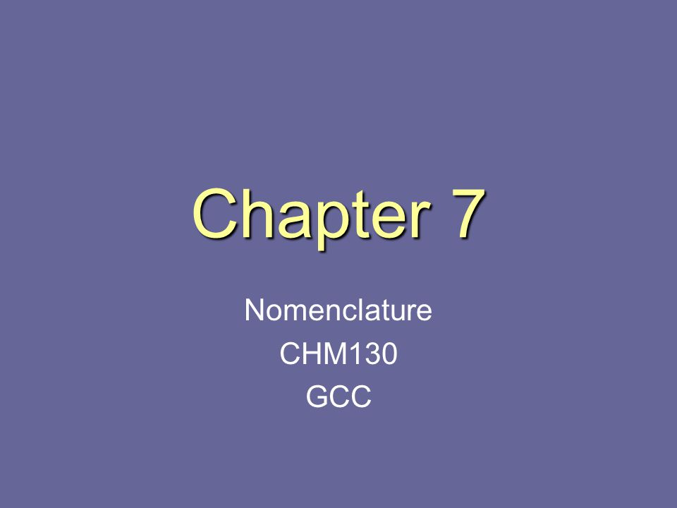 Nomenclature We will be presenting this chapter a bit different than the text book does.