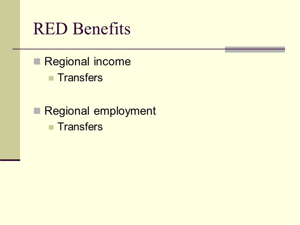 RED Benefits Regional income Transfers Regional employment Transfers