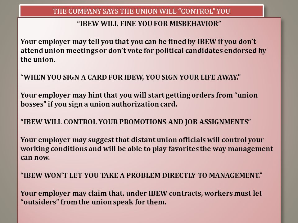 """THE COMPANY SAYS THE UNION WILL """"CONTROL"""" YOU """"IBEW WILL FINE YOU FOR MISBEHAVIOR"""" Your employer may tell you that you can be fined by IBEW if you don"""