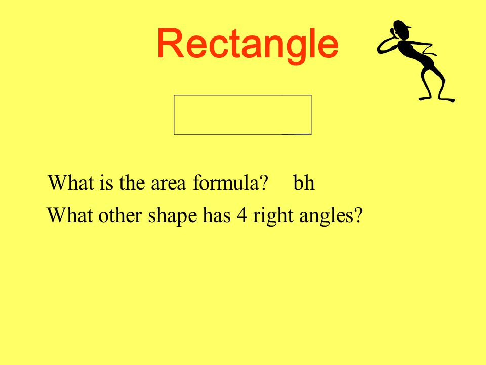 Rectangle What is the area formula bh