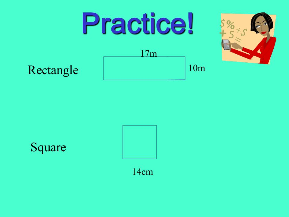 Rectangle What is the area formula bh What other shape has 4 right angles.
