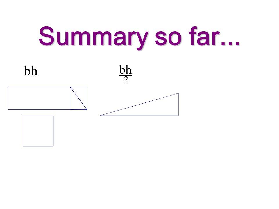 Summary so far... bh 2