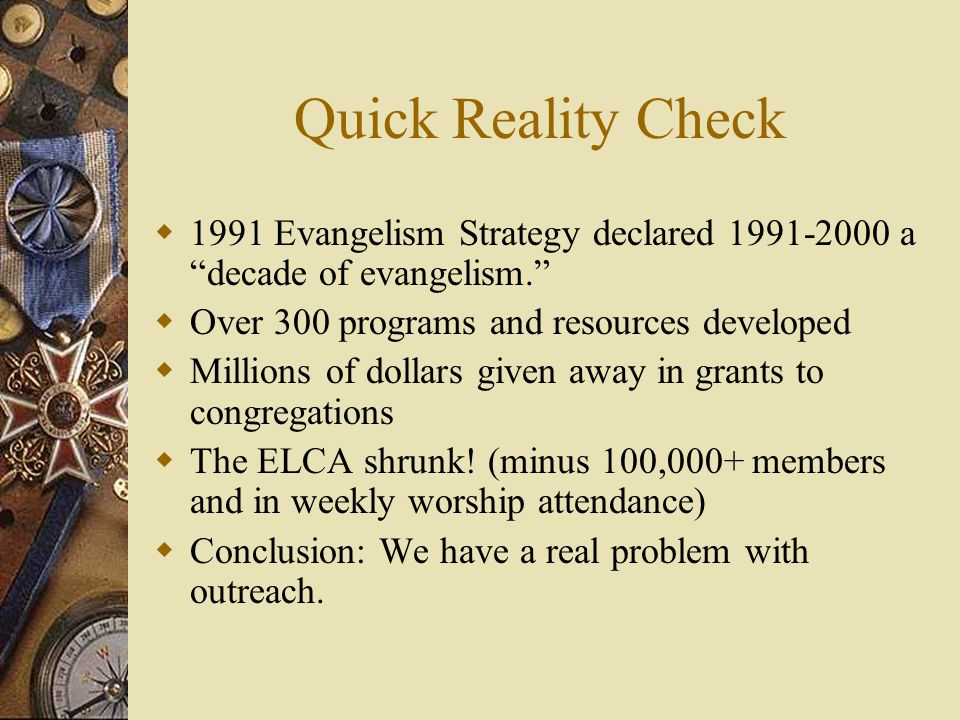 The problem  Lutherans sometimes see mission as non- Lutheran (especially evangelism).