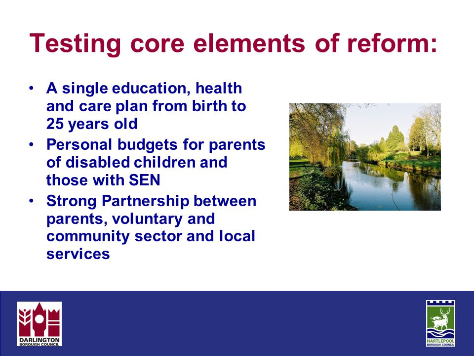 Testing core elements of reform: A single education, health and care plan from birth to 25 years old Personal budgets for parents of disabled children
