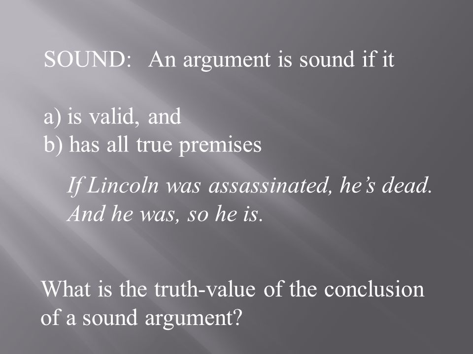 If the premises can all be true and the conclusion false, it is invalid.