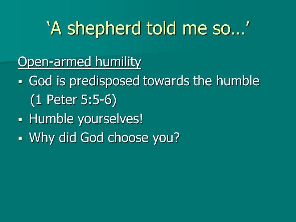 'A shepherd told me so…' Contagious evangelism  'I bring you good news of great joy…' In the original Gk, 'evangelizo'.