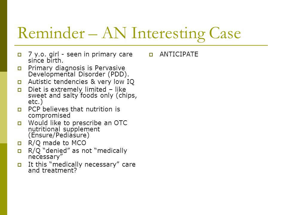 Reminder – AN Interesting Case  7 y.o. girl - seen in primary care since birth.