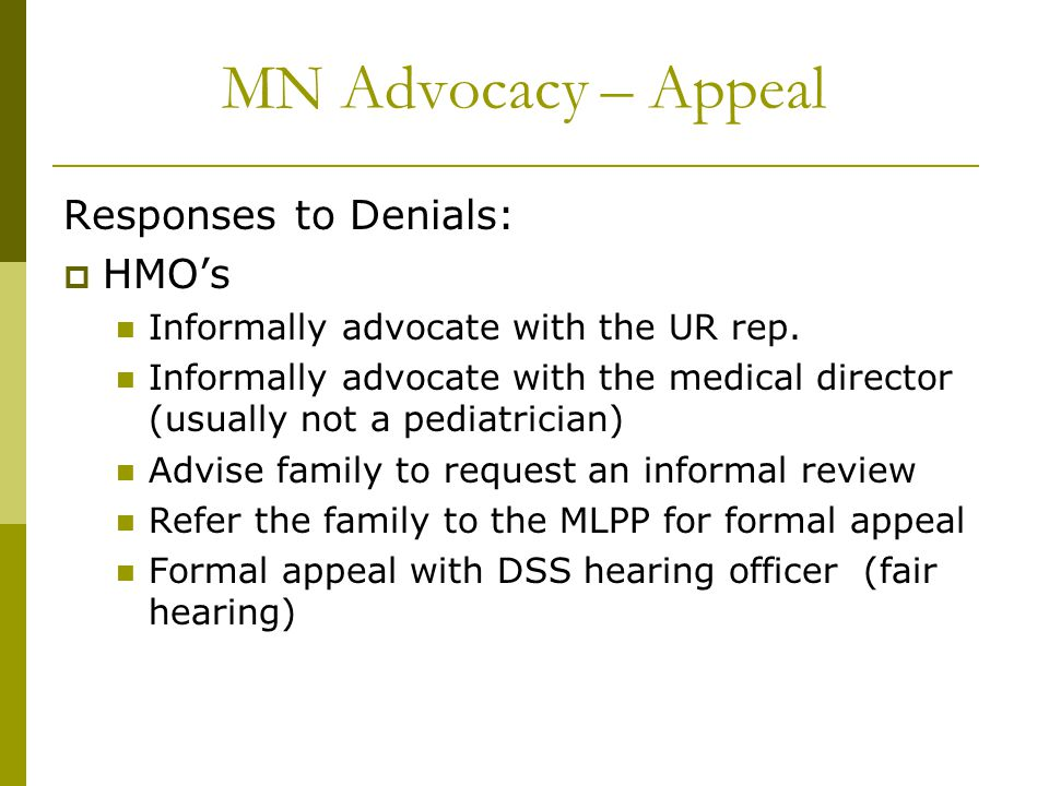 MN Advocacy – Appeal Responses to Denials:  HMO's Informally advocate with the UR rep.