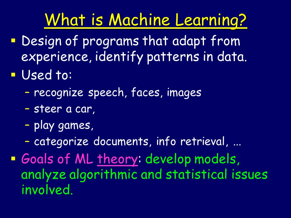 What is Machine Learning.