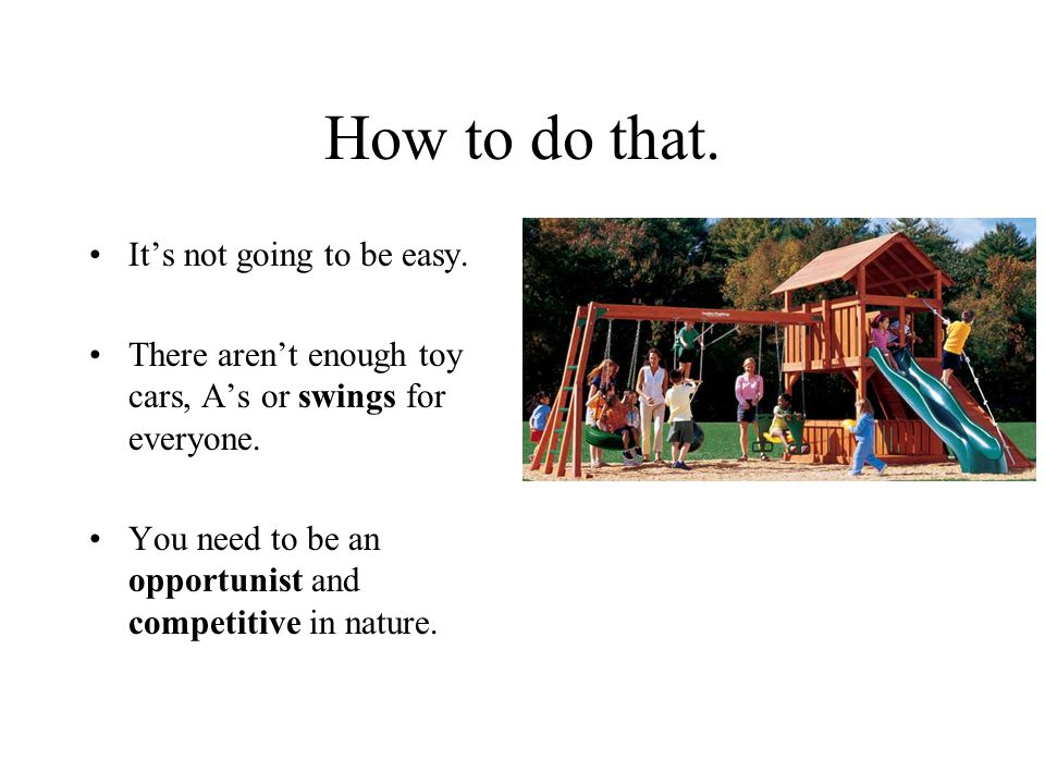 How to do that. It's not going to be easy.