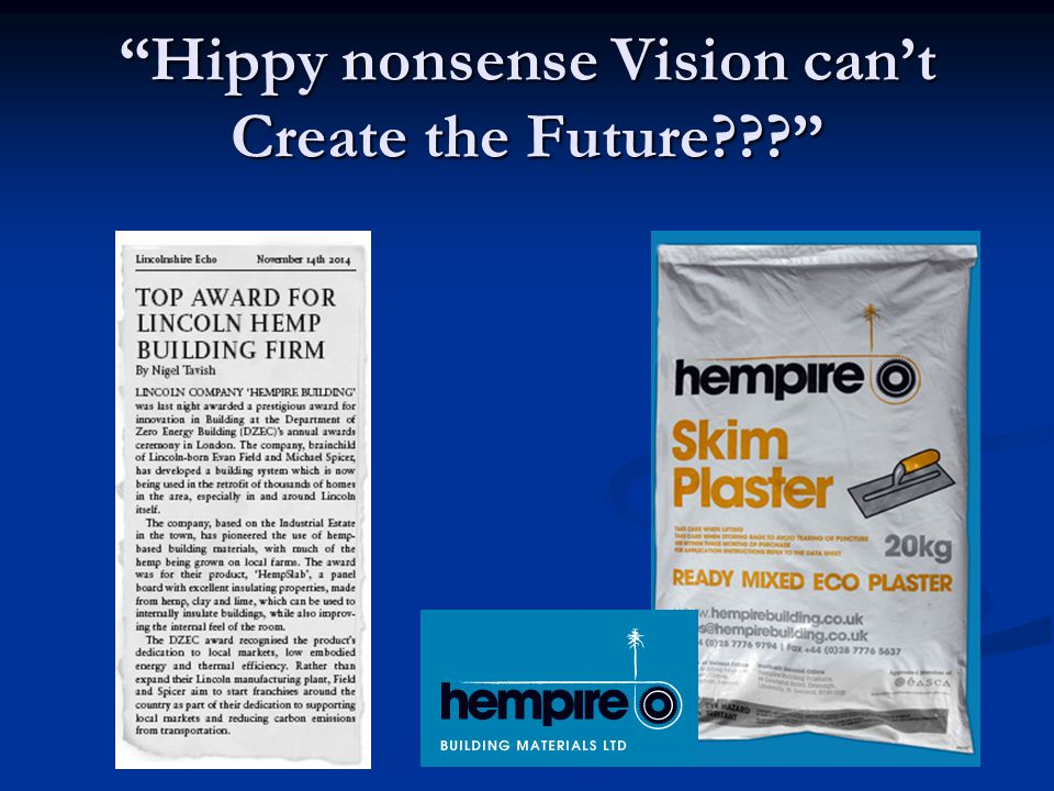Hippy nonsense Vision can't Create the Future???