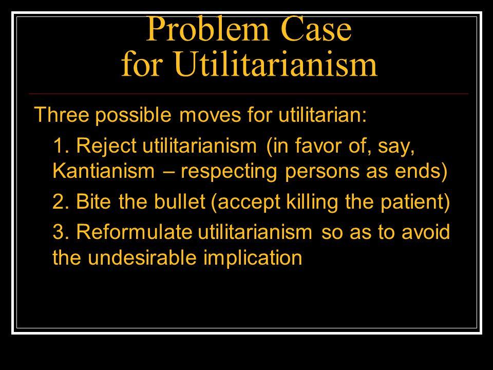 Option 3 Distinguish act-utilitarianism from rule-utilitarianism Act-utilitarianism: choose each action in light of social utility Rule-utilitarianism: choose general rules in light of social utility; then choose each action in light of the rules