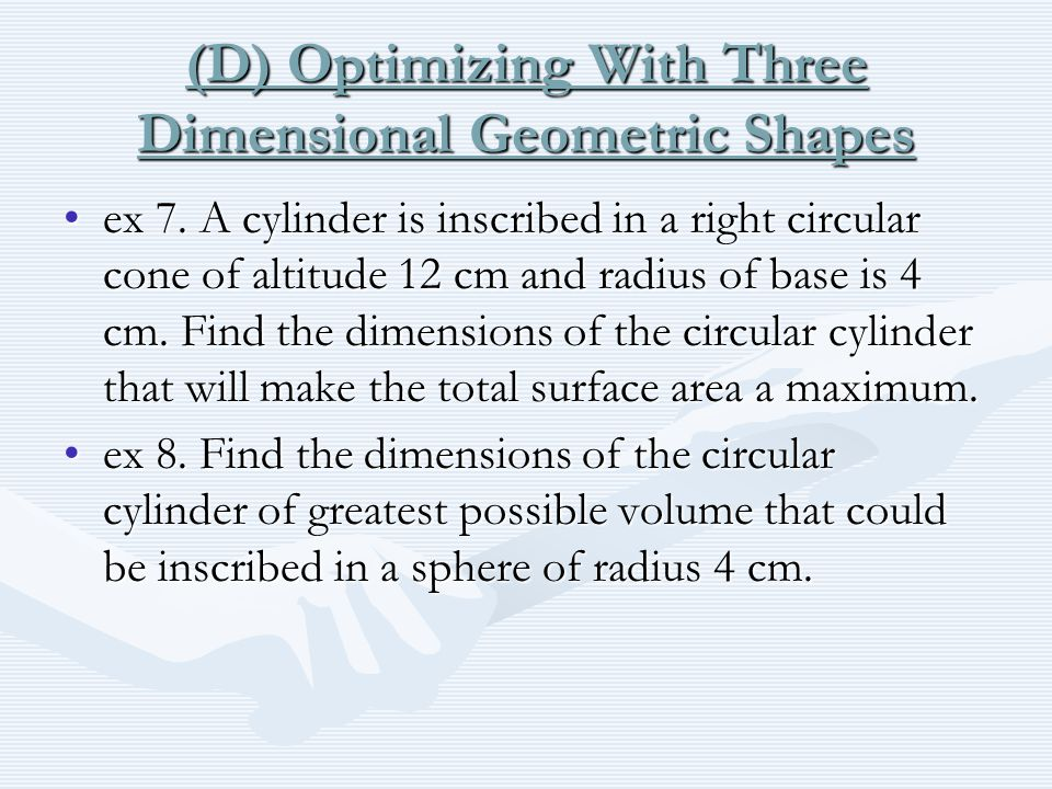 (D) Optimizing With Three Dimensional Geometric Shapes ex 7.