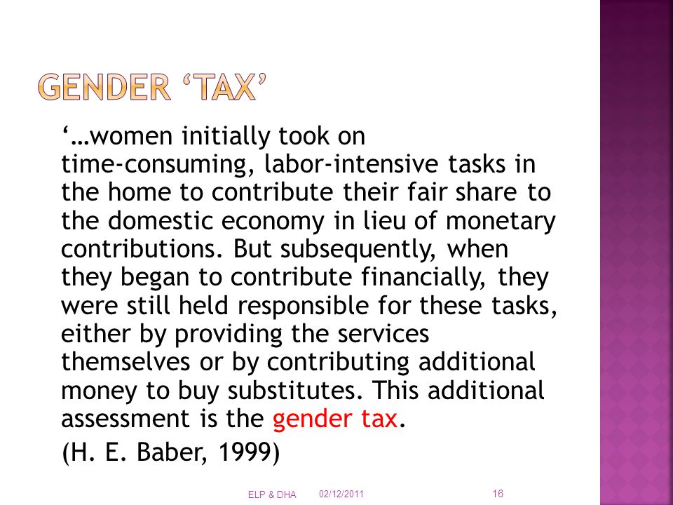 '…women initially took on time ‑ consuming, labor ‑ intensive tasks in the home to contribute their fair share to the domestic economy in lieu of monetary contributions.