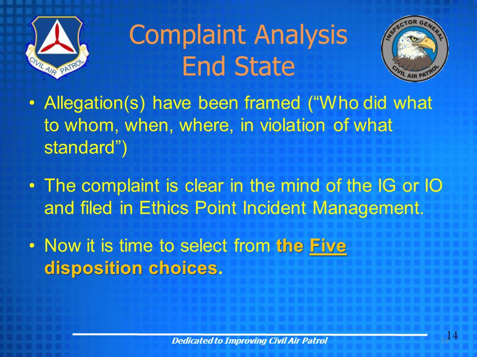 "14 Complaint Analysis End State Allegation(s) have been framed (""Who did what to whom, when, where, in violation of what standard"") The complaint is c"