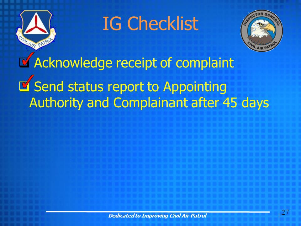 27  Acknowledge receipt of complaint  Send status report to Appointing Authority and Complainant after 45 days 27 Dedicated to Improving Civil Air P