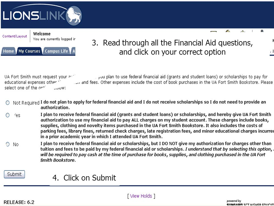 3. Read through all the Financial Aid questions, and click on your correct option 4. Click on Submit