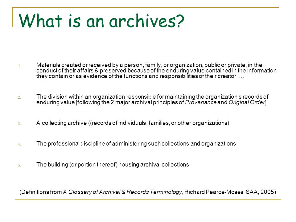 What is an archives. 1.