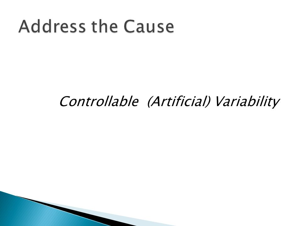 The Cause Controllable (Artificial) Variability
