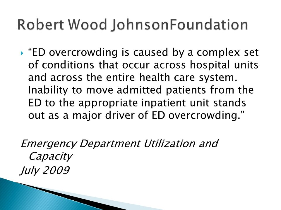  ED overcrowding is caused by a complex set of conditions that occur across hospital units and across the entire health care system.