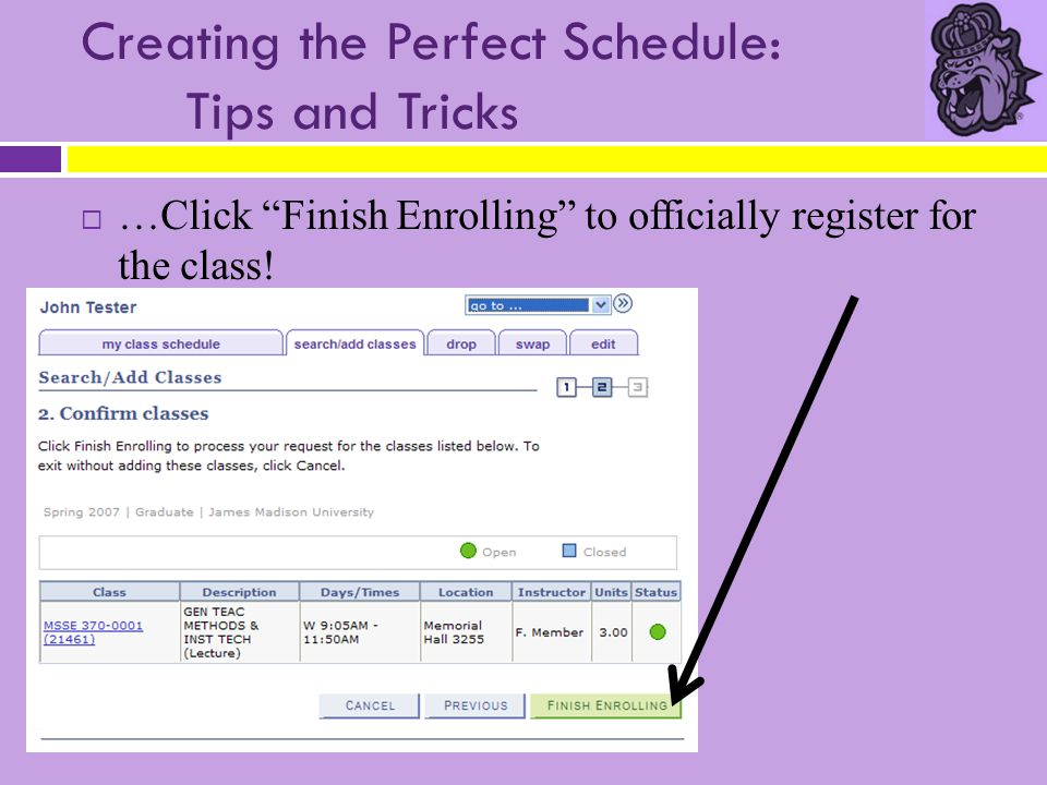 "Creating the Perfect Schedule: Tips and Tricks  …Click ""Finish Enrolling"" to officially register for the class!"