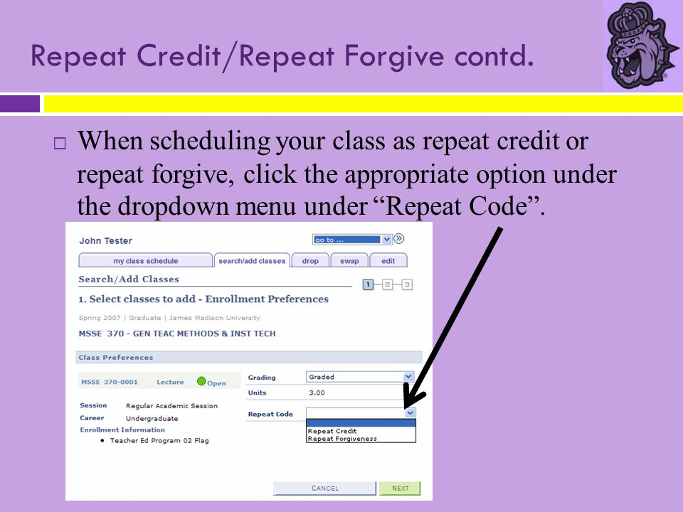 Repeat Credit/Repeat Forgive contd.  When scheduling your class as repeat credit or repeat forgive, click the appropriate option under the dropdown m