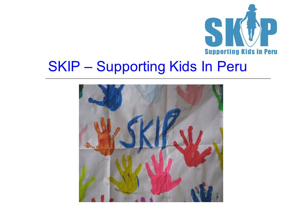 SKIP: Results to Date  Participation in SKIP across all the programmes in 2013 was over 80%  Families in the programme are four times as likely to be registered for free government health care as other families living in the area.